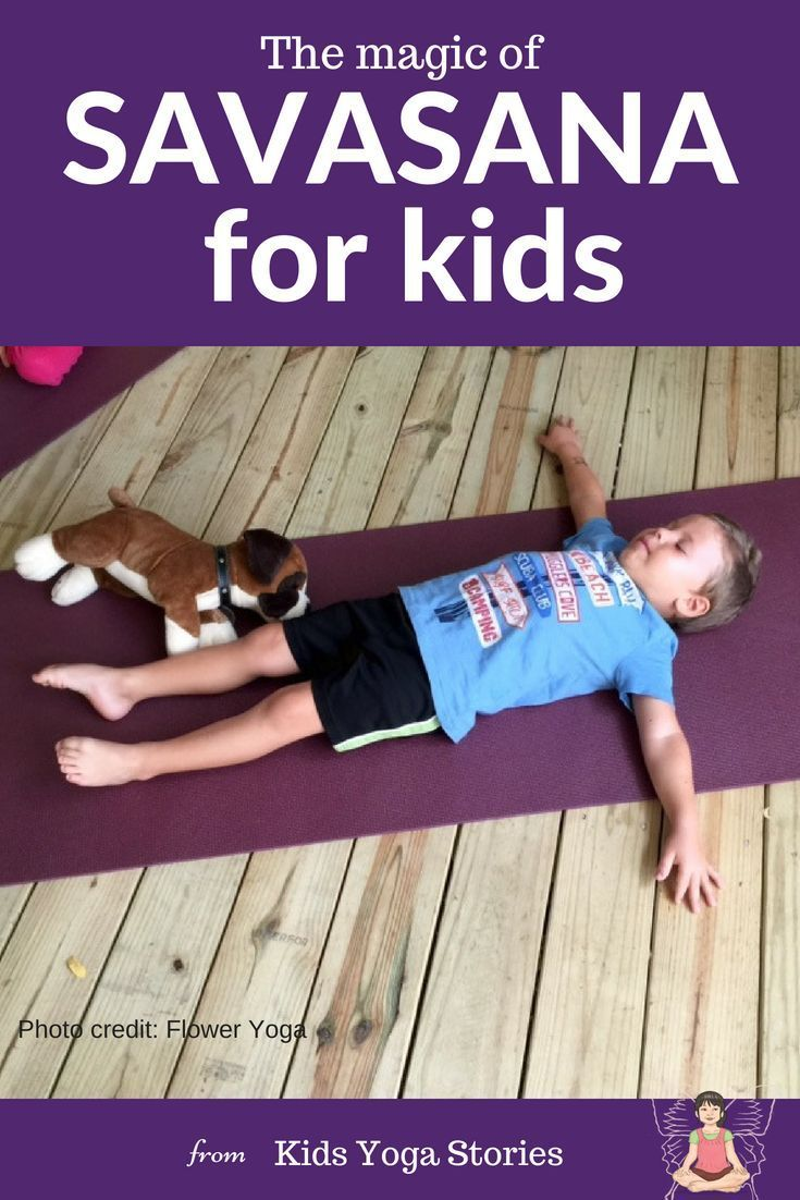The Magic Of Savasana For Kids Savasana Resting Pose Is The Most Important Pose In Any Yoga Class A Kid Yoga Lesson Plans Kids Yoga Poses Yoga Poses For Men