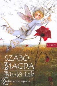 Szabó Magda - Tündér Lala