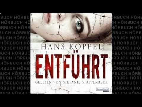 Entführt Thriller Hörbuch von Hans Koppel - YouTube