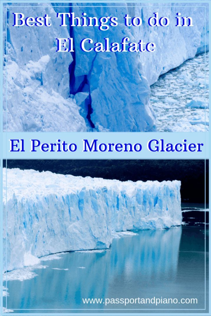 The Best Things To Do In El Calafate South America Travel El