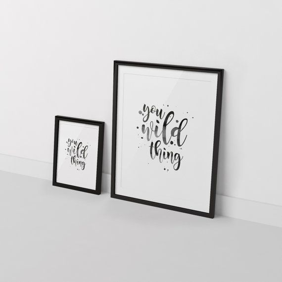 Ginny and Jane   You Wild Thing Print   Inspirational Wall Art   Hand Lettering   Instant Download