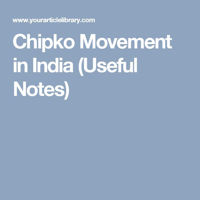 Chipko Movement in India (Useful Notes)