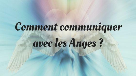 Comment communiquer avec les Anges ?