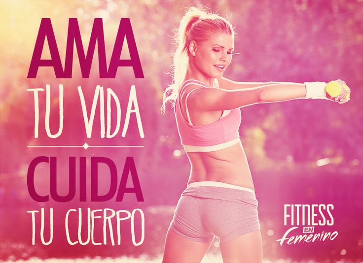 Ama tu vida, cuida tu cuerpo. Fitness en Femenino.