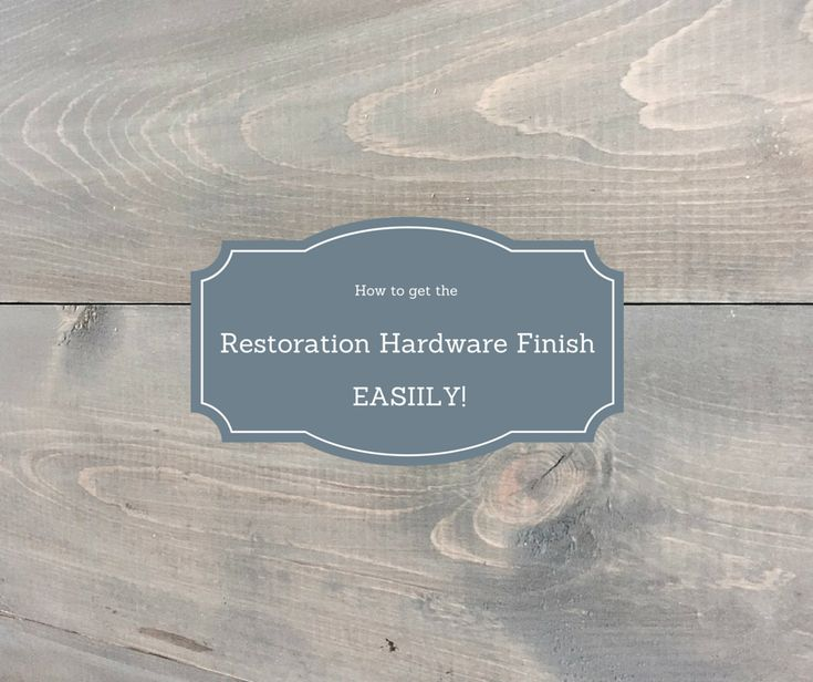 How to get the Restoration Hardware Style Finish! Easily. Staining Unfinished  WoodUnfinished Wood FurnitureGrey ...