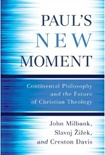 "Paul's New Moment: Continental Philosophy and the Future of Christian Theology  Creston Davis, Ph.D., Department of Philosophy and Religion  Paul's New Moment: Continental Philosophy and the Future of Christian Theology (Brazos Press, 2010). This book takes St. Paul's basic insight of ""irruption of truth"" seriously and applies it to contemporary politics, theology, psychoanalysis, and philosophy."