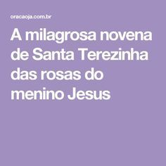 A milagrosa novena de Santa Terezinha das rosas do menino Jesus
