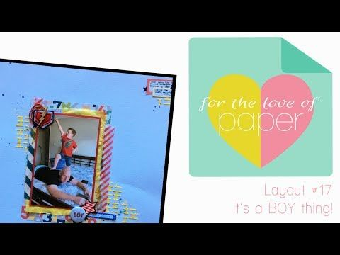 Layout process video ~#17 ~ It's a BOY thing - YouTube