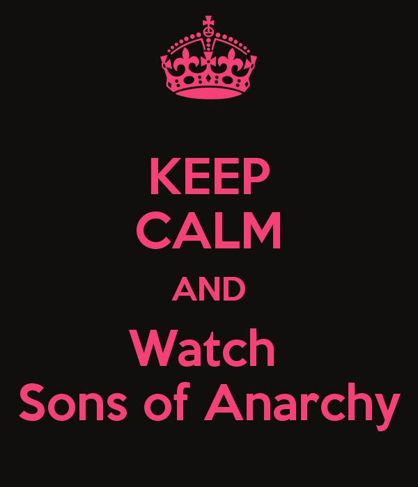 KEEP CALM AND Watch Sons of Anarchy - KEEP CALM AND CARRY ON Image Generator - brought to you by the Ministry of Information