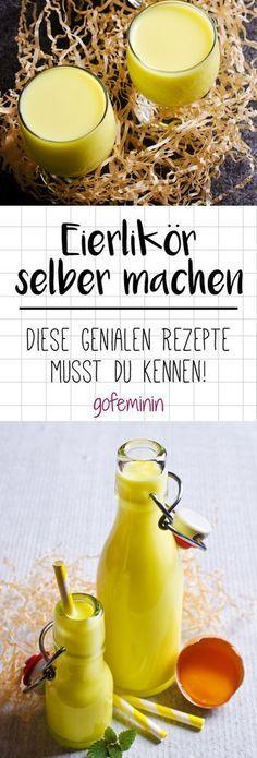 Genial einfach: So machst du cremigen Eierlikör ganz leicht selber! – Ursula Schmitz