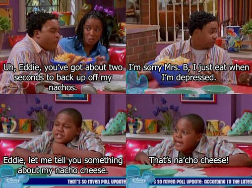 that's so raven. I miss that show!That So Ravens Quotes, Remember This, Funny Things, Nachos Chees, Funny Stuffso, Humor, 90S, Disney Channel, Moviesfunni Stuffdisney