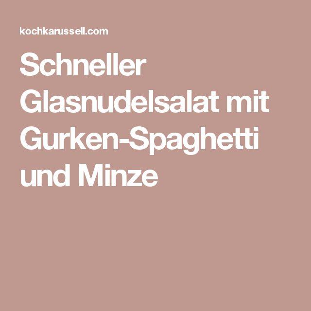 Schneller Glasnudelsalat mit Gurken-Spaghetti und Minze
