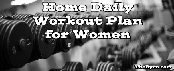 If you can't find the time or money to go to the gym, use this home daily workout plan for women to get fit and get healthy in the comforts of your home.