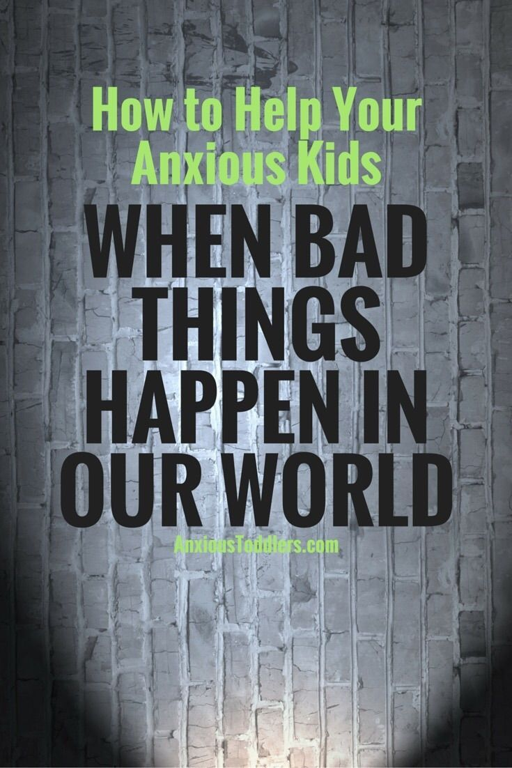 When bad things happen in the world - how do you explain this to your kids? What about your anxious kids - who already worry about everything?