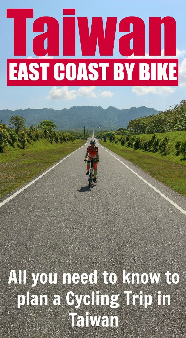 Cycling In Taiwan Best Routes And Travel Tips Love And Road Taiwan Travel Cycling Trips East Coast Travel