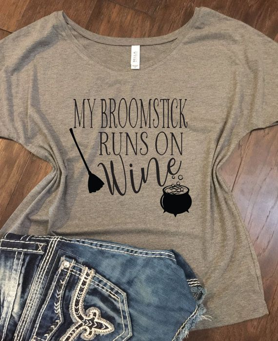 My broomstick runs on wine- Bella Slouchy Tee, Relaxed Fit, Flowy Tank, Halloween shirt, adult halloween shirt, funny adult halloween shirt