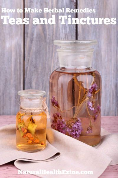 How To Make Herbal Remedies—Teas And Tinctures