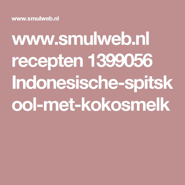 www.smulweb.nl recepten 1399056 Indonesische-spitskool-met-kokosmelk