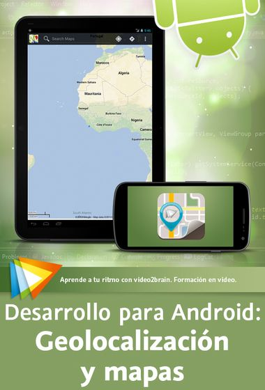 Desarrollo para Android: Geolocalización y mapas Programa tu propia aplicación nativa con mapas para Android
