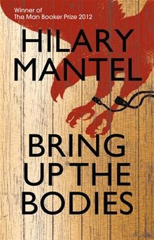 Hilary Mantel - Bring Up the Bodies