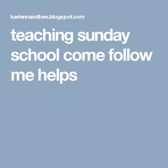 teaching sunday school come follow me helps