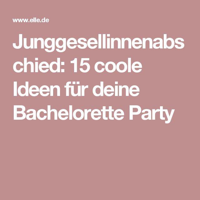 Junggesellinnenabschied: 15 coole Ideen für deine Bachelorette Party
