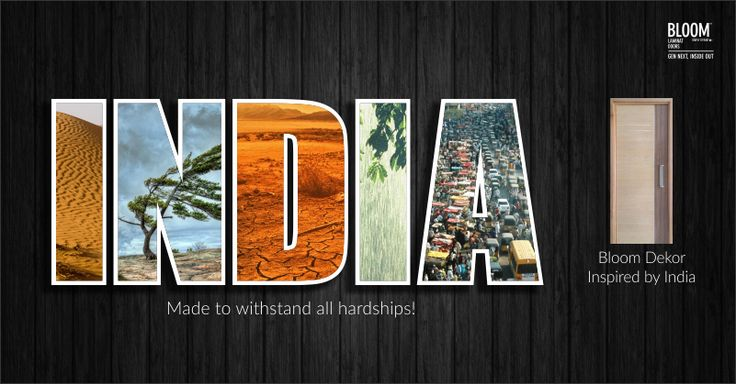 Rain, sand, wind, storm or noise – INDIA has withstood it all. Bloom doors – made to withstand all adversities. Hard to believe? See it for yourself!