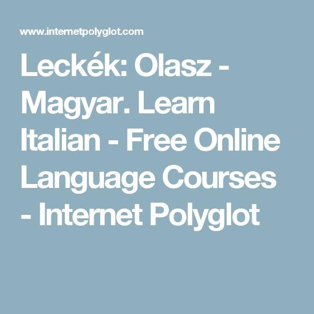 Leckék: Olasz - Magyar. Learn Italian - Free Online Language Courses - Internet Polyglot