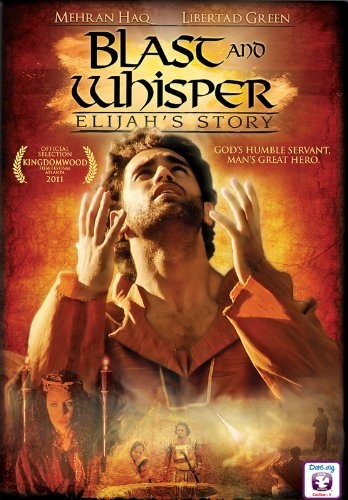 Blast and Whisper: Elijah's Story – Christian Movie, Christian Film, DVD