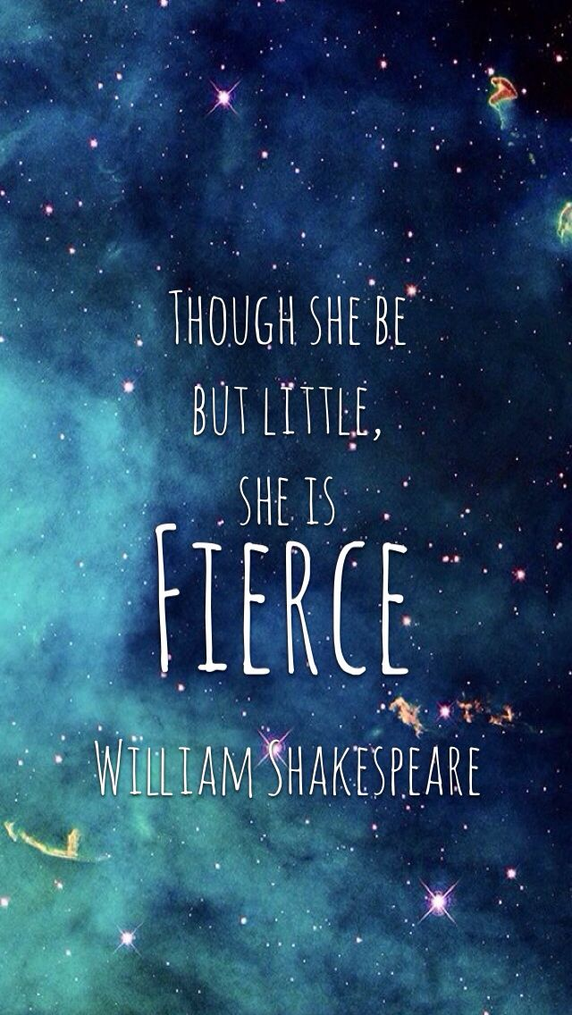 Iphone 5 wallpaper Shakespeare though she be but little, she is fierce.