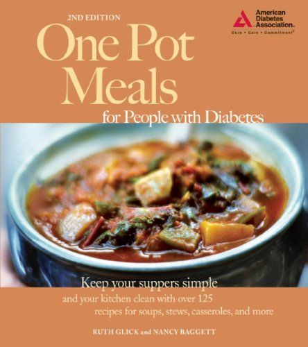 Healthy One Pot Meals 6 Easy Diabetic Dinner Recipes: One Pot Meals For People With Diabetes/Ruth Glick, Nancy