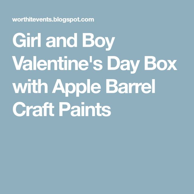 Girl and Boy Valentine's Day Box with Apple Barrel Craft Paints