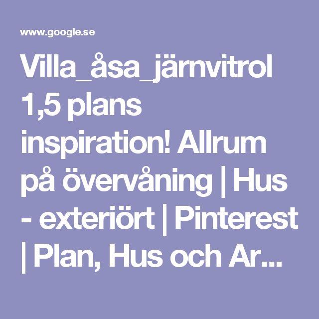 Villa_åsa_järnvitrol 1,5 plans inspiration! Allrum på övervåning | Hus - exteriört | Pinterest | Plan, Hus och Arkitektur