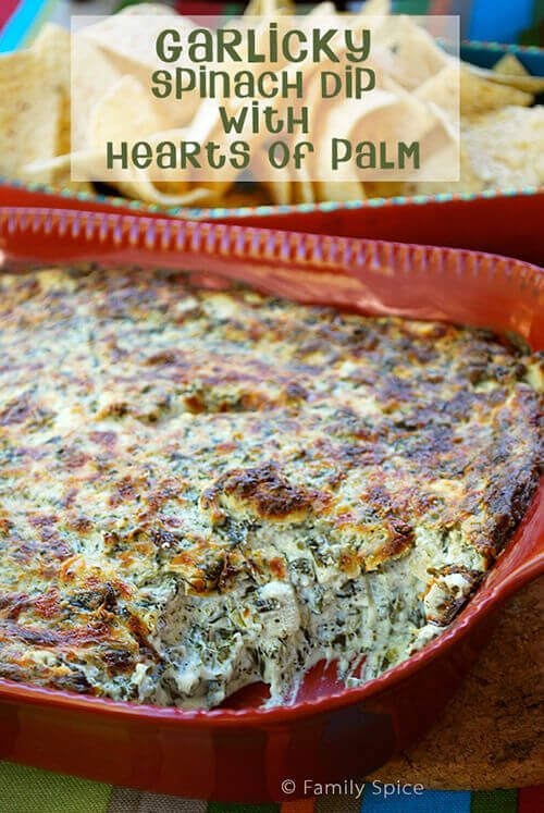 Garlicky Spinach Dip with Hearts of Palm.