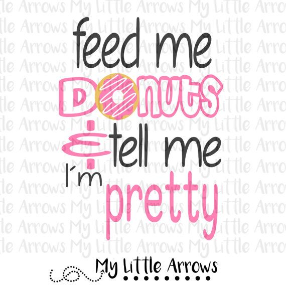 Funny donut quotes  vinyl designs cut files for by MyLittleArrows