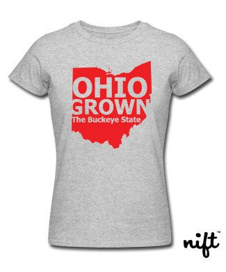 Women's Ohio Grown The Buckeye State T-shirt by NIFTshirts. $18.99, via Etsy.