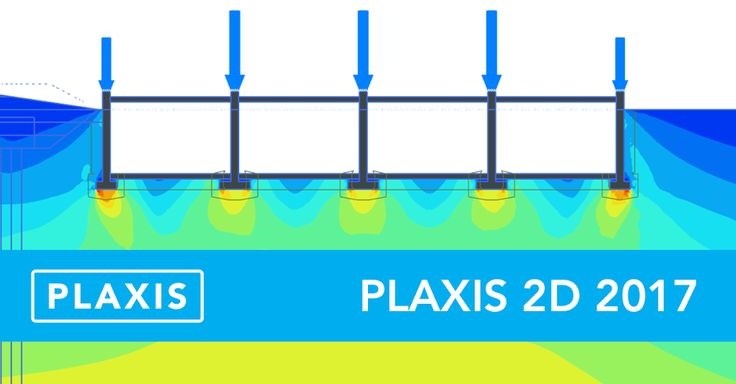 Plaxis 2D 2017: Essential for Geotechnical Professionals