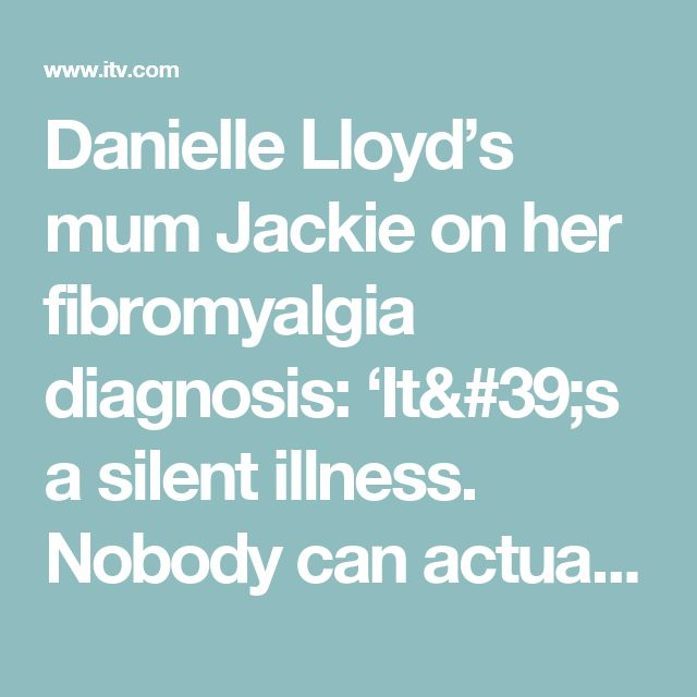 Danielle Lloyd's mum Jackie on her fibromyalgia diagnosis: 'It's a silent illness. Nobody can actually see you're ill' | Health | Lorraine
