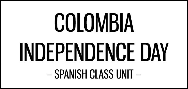 colombia_independence_day_unit_spanish_class_activities_featured