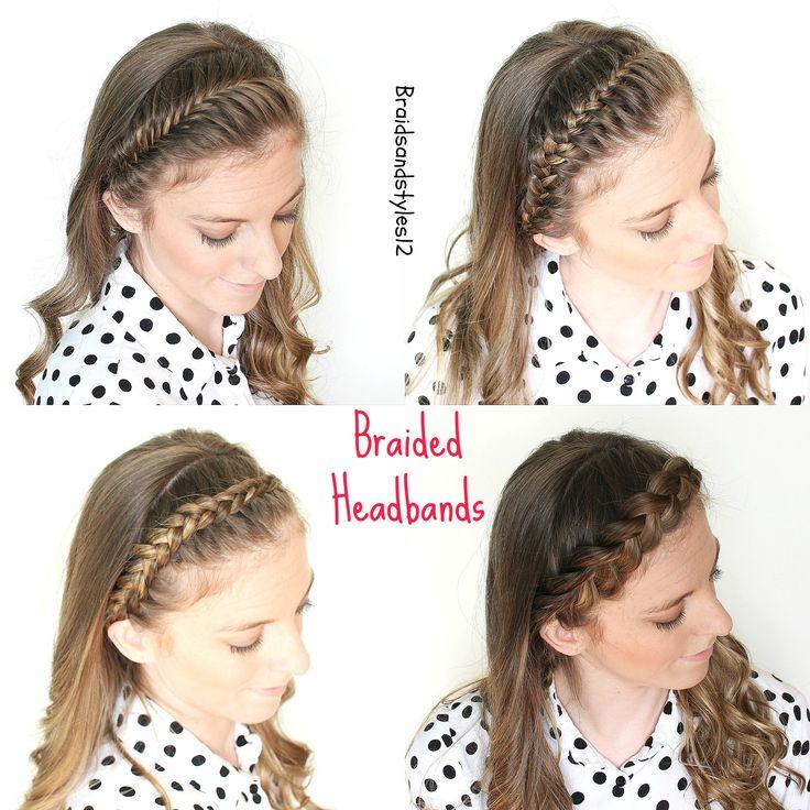 Braided headbands , Headband hairstyles , braided headband diy ,  french fishtail headband, french braid headband, dutch braid headband, lace braid headband.  DIY BRAIDED HEADBAND HAIR TUTORIAL: https://www.youtube.com/watch?v=nqu1uro75Is