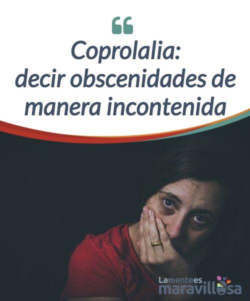 Coprolalia: decir obscenidades de manera incontenida    Hablamos de la #coprolalia, un síntoma del Síndrome de #Tourette que incita al afectado a decir obscenidades de forma #incontenida  #Psicología