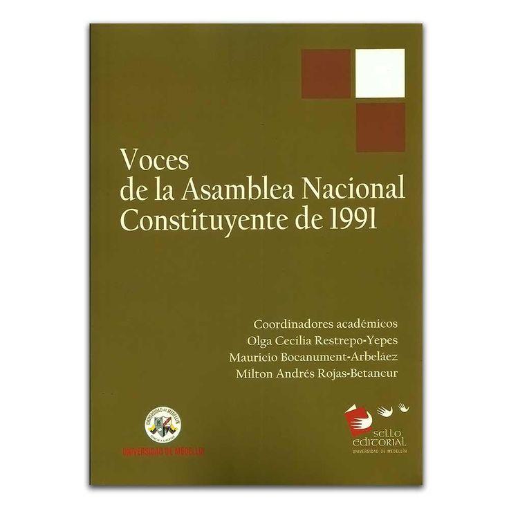 Voces de la Asamblea Nacional Constituyente de 1991 – Universidad de Medellín  http://www.librosyeditores.com/tiendalemoine/4313-voces-de-la-asamblea-nacional-constituyente-de-1991-9789588815480.html  Editores y distribuidores