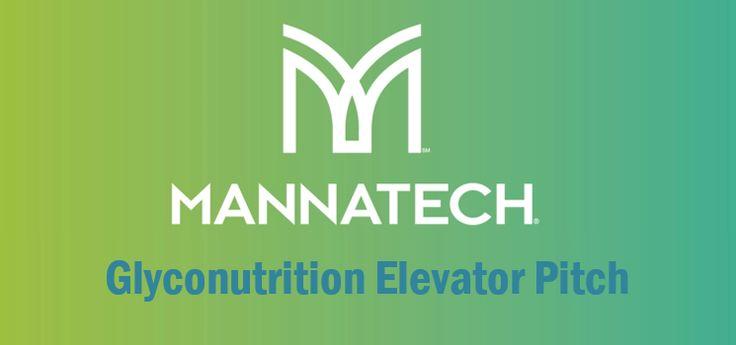 Mannatech's New Brand Story – Glyconutrition Elevator Pitch