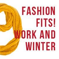 Fashion Fits: Work and Winter