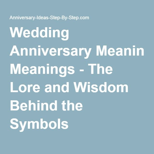 Wedding Anniversary Meanings The Lore And Wisdom Behind Symbols
