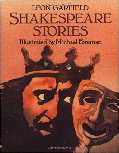 Shakespeare Stories: Amazon.co.uk: Leon Garfield, William Shakespeare, Michael Foreman: 9780395563977: Books
