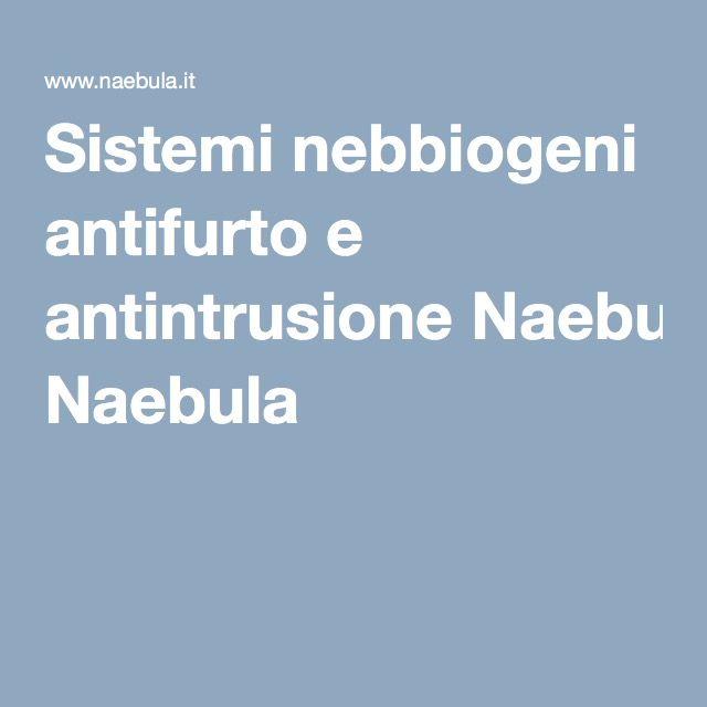 Sistemi nebbiogeni antifurto e antintrusione Naebula