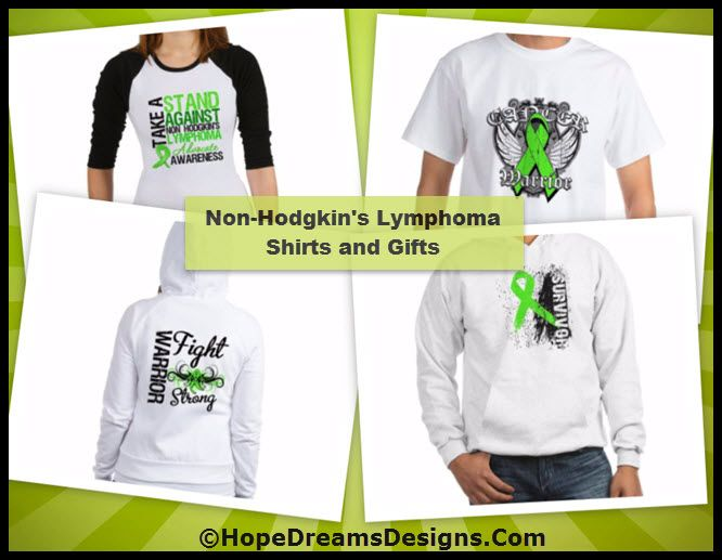 Shop Non-Hodgkin's Lymphoma Shirts and Gifts by hopedreamsdesigns.com/non-hodgkins-lymphoma-shirts-and-gifts/