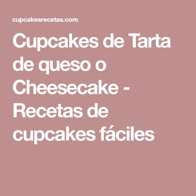 Cupcakes de Tarta de queso o Cheesecake - Recetas de cupcakes fáciles