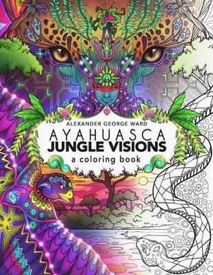 Find This Pin And More On Wishlist Ayahuasca Jungle Visions A Coloring Book